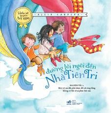 Đường tới ngôi đến Nhà Tiên Tri (Bộ sách hiểu về quyền trẻ em)