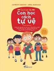 Sách bài tập - Con học cách tự bảo vệ (Bộ sách an toàn cho con yêu)