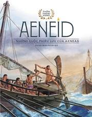 Aeneid - Những cuộc phiêu lưu của Aeneas (Bộ Thần thoại vàng)