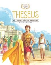 Theseus và cuộn chỉ vàng (Bộ Thần thoại vàng)
