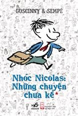 Nhóc Nicolas: Những chuyện chưa kể (tập 1) - Tái bản 2017