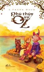 Phù thủy xứ OZ ( Tái bản 2018)