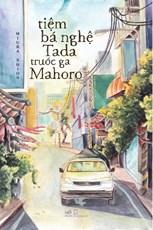Tiệm bá nghệ Tada trước ga Mahoro