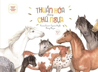 Thuần hóa những chú ngựa - Bộ sách Khoa học chẳng khó (TB 2019)