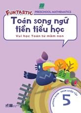 Toán song ngữ tiền tiểu học - Sách luyện tập 5