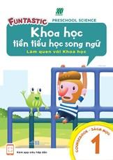 Khoa học tiền tiểu học song ngữ- Sách học 1