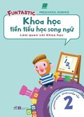 Khoa học tiền tiểu học song ngữ- Sách luyện tập 2