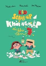 Kid Start-up Khởi nghiệp từ khi lên 7