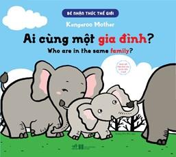 Bé nhận thức thế giới- Ai cùng một gia đình?