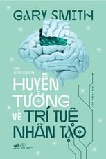 Huyễn tưởng về trí tuệ nhân tạo