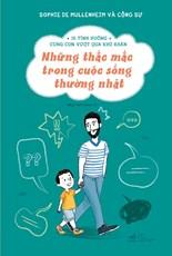 Những thắc mắc trong cuộc sống thường nhật - 15 tình huống cùng con vượt qua khó khăn