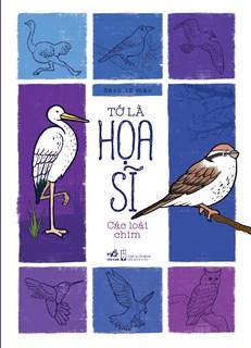 Các loài chim (Sách tô màu - Tớ là họa sĩ)