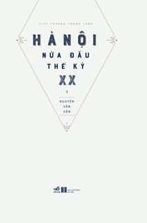 Hà Nội nửa đầu thế kỷ XX (trọn bộ 2 cuốn)