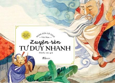 Luyện rèn tư duy nhanh - Ngàn xưa cổ tích Việt Nam