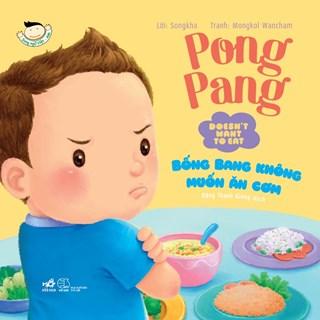 Bống Bang không muốn ăn cơm - Pong Pang