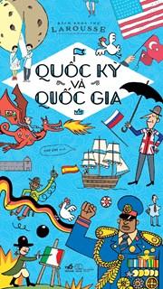 Quốc kỳ và quốc gia - Bách khoa thư Larousse ( TB 136.000)