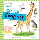 Sách song ngữ đầu đời : Các loài động vật