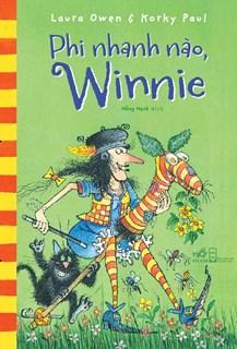 Phi nhanh nào, Winnie