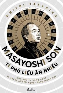 Masayoshi Son - Tỉ phú liều ăn nhiều