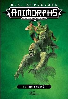 Animorphs - Người hóa thú - Tập 5: Thú săn mồi
