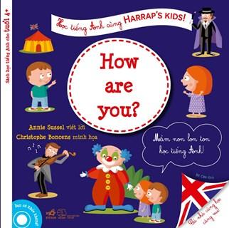 Học tiếng Anh cùng Harrap's Kids (dành cho trẻ 4+) - Bạn có khỏe không?