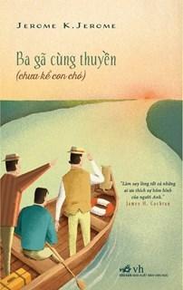 Ba gã cùng thuyền (tái bản 2019)