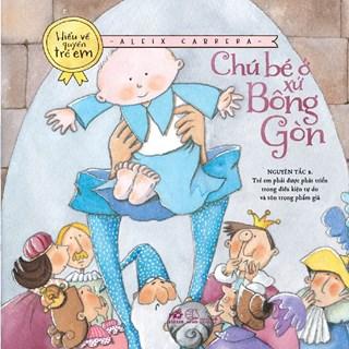 Chú bé ở xứ sở Bông Gòn (Bộ sách hiểu về quyền trẻ em) - TB2019