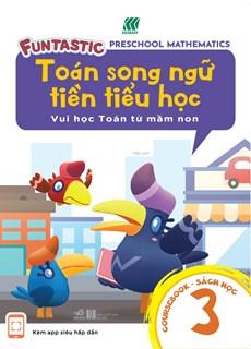 Toán song ngữ tiền tiểu học - Sách học 3