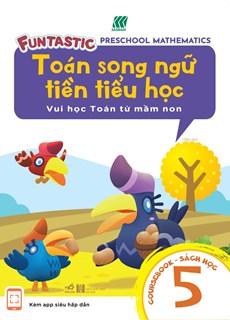 Toán song ngữ tiền tiểu học - Sách học 5