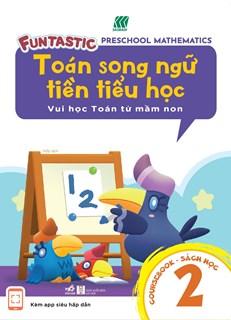 Toán song ngữ tiền tiểu học - Sách học 2