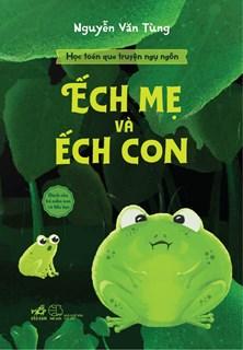 Học toán qua truyện ngụ ngôn -Ếch mẹ và ếch con