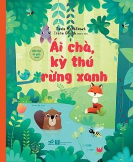 Giáo dục đa giác quan - Ái chà, kỳ thú rừng xanh