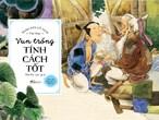 Vun trồng tính cách tốt - Ngàn xưa cổ tích Việt Nam