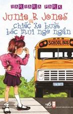 Junie B. Jones và chiếc xe buýt bốc mùi ngớ ngẩn (tái bản 2015)