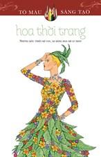 Hoa thời trang (series tô màu sáng tạo)