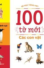 Các con vật (Bộ Bé học Tiếng Việt - 100 từ mới)