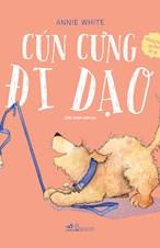 Cún cưng đi dạo - Những bài ca gia đình ấm áp