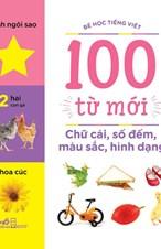 Chữ cái, số đếm, màu sắc, hình dạng (Bộ Bé học Tiếng Việt - 100 từ mới)