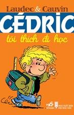 Cédric tôi thích đi học