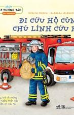 Sách lật tương tác: Đi cứu hộ cùng chú lính cứu hỏa