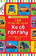 Sách lật tương tác song ngữ: 100 từ đầu đời của bé - Xe cộ rộn ràng