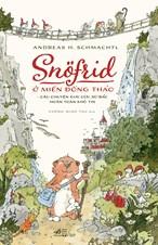 Snofrid ở miền đồng thảo- câu chuyện giải cứu xứ Bắc hoàn toàn khó tin