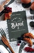 Nhật ký học làm bánh (tập 2) - bìa cứng