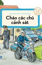 Kiến thức tự nhiên xã hội căn bản - Chào các chú cảnh sát
