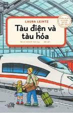 Kiến thức tự nhiên xã hội căn bản  - Tàu hỏa và tàu điện