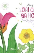 Những loài cây ra hoa - Bộ sách Khoa học chẳng khó (TB 2019)