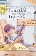Lâu đài của những nụ cười (Bộ sách hiểu về quyền trẻ em) - TB2019