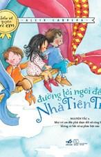 Đường tới ngôi đến Nhà Tiên Tri (Bộ sách hiểu về quyền trẻ em) - TB2019