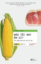 Nào tối nay ăn gì - Thế lưỡng nan của các loài ăn tạp (TB 2019)