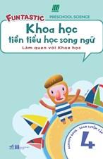 Khoa học tiền tiểu học song ngữ- Sách luyện tập 4